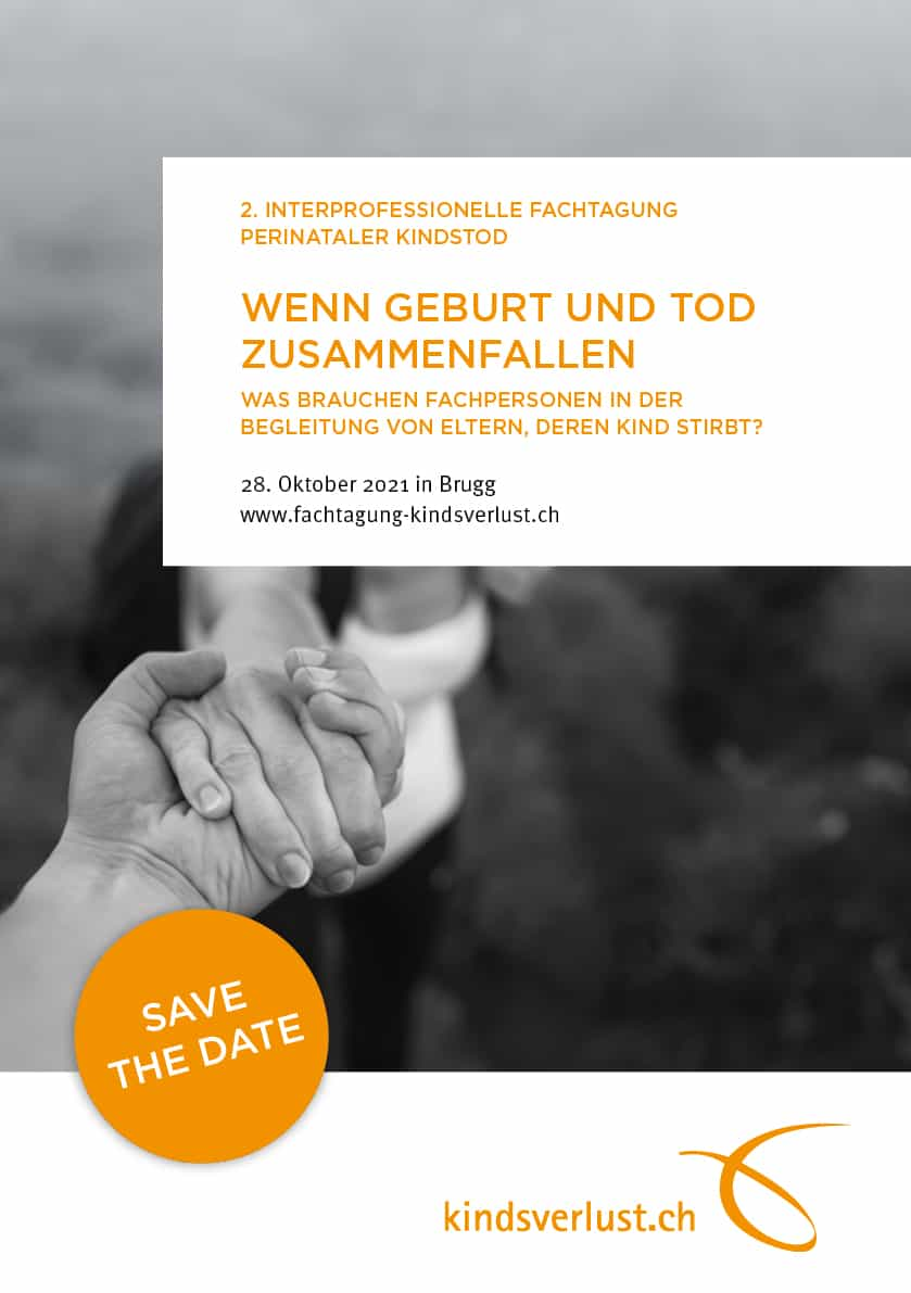 SAVE THE DATE: 2. Interprofessionelle Fachtagung Perinataler Kindstod Am 28. Oktober 2021