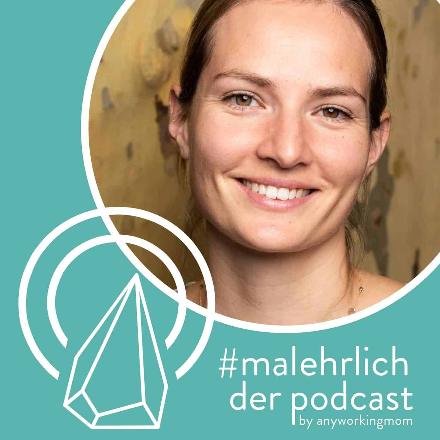 #malehrlich Der Podcast By Anyworkingmom